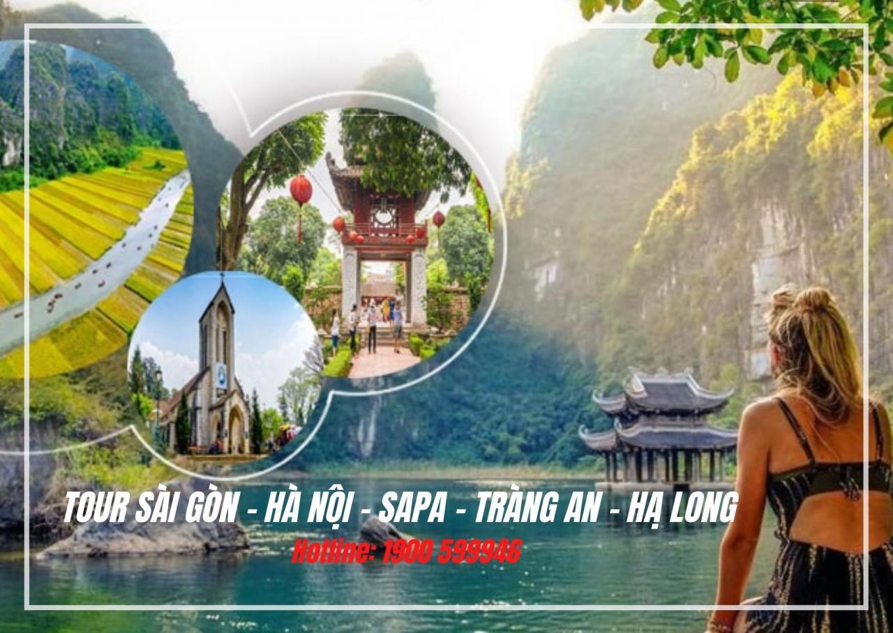 TOUR SÀI GÒN – HÀ NỘI – SAPA – TRÀNG AN – HẠ LONG